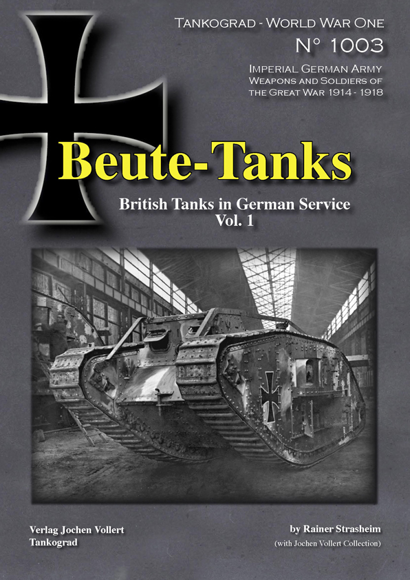 Tankograd WW1 Special 1003: Beute-Tanks, British Tanks in German Service, Vol. 1